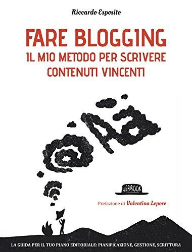 Fare blogging Il mio metodo-per scrivere contenuti vincenti